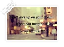 Don T Give Up On Your Dreams Quotes Best of Don't Give Up On Your Dream Motivational Quote QUOTEZ○CO