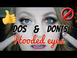 hooded eyes dos donts you
