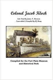 Colonel Jacob Klock | The Fort Plain Museum Online Bookstore