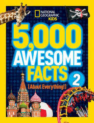 by national geographic kids 5 000 awesome facts about everything 2