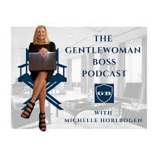 The Gentlewoman Boss with Michelle Horlbogen