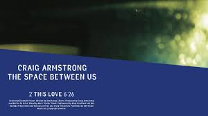 <b>Craig Armstrong</b> | This Love (Official Audio) - YouTube