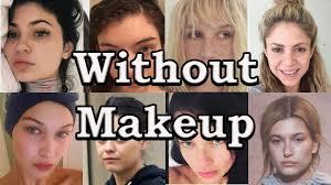 celebrities without makeup 2018 you