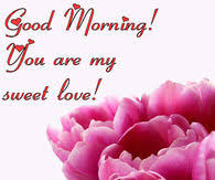 Good Morning My Sweet Love Quotes Best Of Good Morning Love Pictures Photos Images And Pics For Facebook