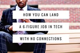 how you can land a 6 figure job in tech no connections tips how you can land a 6 figure job in tech no connections tips that got me job offers from google and other tech giants shortly after college