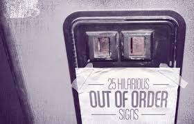 Vending Machine Sign Beauteous Keep Running 48 Hilarious Out Of Order Signs Complex