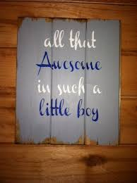 Little Boy Quotes Interesting All That Awesome In Such A Little Boy 48x48 4848 Hand Painted Wood