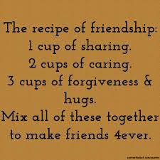 Quotes About Friendship And Forgiveness The Recipe Of Friendship 100 Cup Of Sharing 100 Cups Of Caring 100 Cups 51