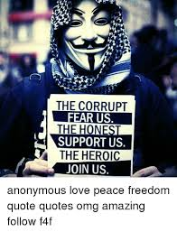 Anonymous Quotes Gorgeous The CORRUPT EAR US THE HONE SUPPORT US THE HEROIC JOIN US Anonymous
