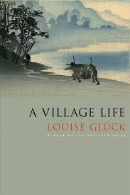 a village life by louise gl atilde frac ck