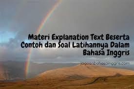 Maybe you would like to learn more about one of these? Materi Explanation Text Beserta Contoh Dan Soal Latihannya Dalam Bahasa Inggris Jagoan Bahasa Inggris