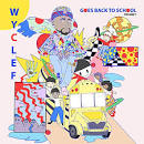 Wyclef Goes Back to School, Vol. 1