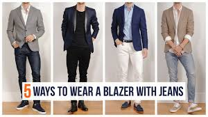How to Wear A Blazer With Jeans | <b>Casual Men's Fashion</b> | Spring ...