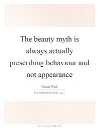 The Beauty Myth Quotes Best Of The Beauty Myth Is Always Actually Prescribing Behaviour And Not