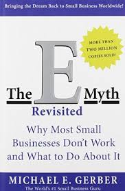 The E Myth Revisited Why Most Small Businesses Dont Work