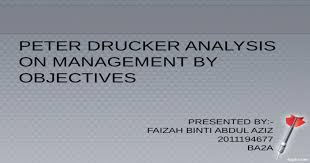 It operates under the assumption that. Peter Drucker Analysis On Management By Objectives Pptx Powerpoint