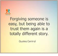 Forgiving Quotes Enchanting QUOTES CENTRAL Forgiving Someone Is Easy But Being Able To Trust