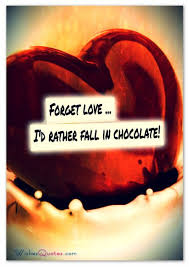 Chocolate Love Quotes Enchanting Love And Chocolate