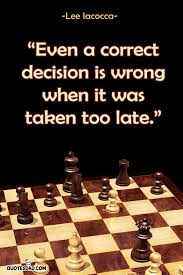 Decision Quotes Awesome Even A Correct Decision Is Wrong Lee Iacocca Quotes QuotesDad