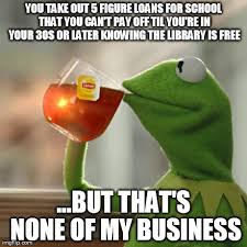 but that s none of my business. But Thats None Of My Business With That