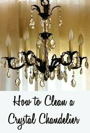 how to clean chandelier clean chandelier crystals