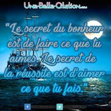 Le Secret Du Bonheur Est De Faire Ce Que Tu Aimes Le Secret De La