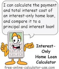 Interest Only Loan Calculation Interest Only Home Loan Calculator With Money Saving Idea