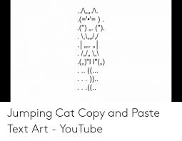Text Art Copy Paste Jumping Cat Copy And Paste Text Art Youtube Youtube Com