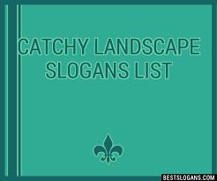30 Catchy Landscape Slogans List Taglines Phrases Names