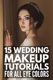 15 wedding makeup tutorials for all eye colors whether you want a soft natural