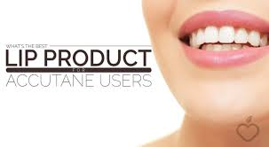 best lip for accutane users