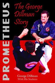 Prometheus: The George Dillman Story : Dillman, George A.: Amazon ...