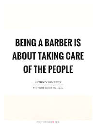 Barber Quotes Awesome Barber Quotes Barber Sayings Barber Picture Quotes