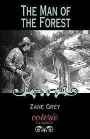 Resultado de imagen de The Man Of The Forest Zane Grey