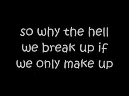 s breakup paroles break up to make up video