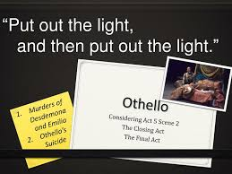 Put Out The Light And Then Put Out The Light Ppt Othello Powerpoint Presentation Free Download Id