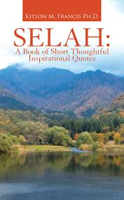Selah A Book Of Short Thoughtful Inspirational Quotes Ebook By Kitson M Francis Phd Rakuten Kobo