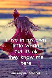 My Dream World Quotes Best of I Live In My Own World Quote