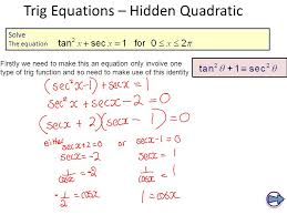 7 trig equations quadratic solve the equation firstly we need to make this an equation only involve one type of trig function and so need to make