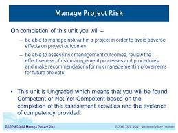 bsbpmga manage project risk manage project risk unit guide  bsbpmg508a manage project risk manage project risk on completion of this unit you will
