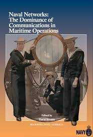 Naval Networks: The Dominance of Communications in Maritime ...