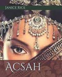 Acsah: Rice, Janice: 9781521415573: Books - Amazon.ca