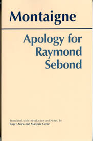the th kind of madness montaigne s apology for raymond sebond montaigne s apology for raymond sebond de montaigne michel