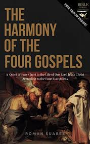 The Harmony Of The Four Gospels A Quick And Easy Chart To