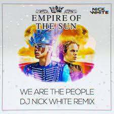 DJ Nick White – Empire Of The Sun - We Are The People (Nick White Remix)  слушать онлайн   скачать на Bananastreet