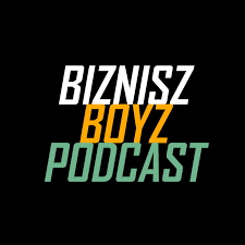 Biznisz Boyz: A magyar vállalkozói podcast show