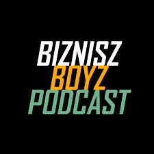 Biznisz Boyz: A magyar vállalkozói podcast show