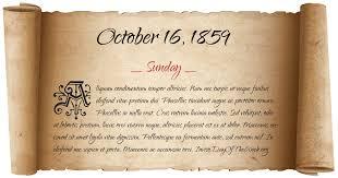 Image result for October 16, 1859,