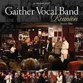 Gaither Vocal Band: Reunion, Vol. One