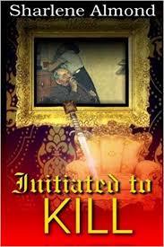 Initiated to Kill: Almond, Sharlene, Tyler, Jeremy, Krupp, Susan:  9781681460987: Amazon.com: Books